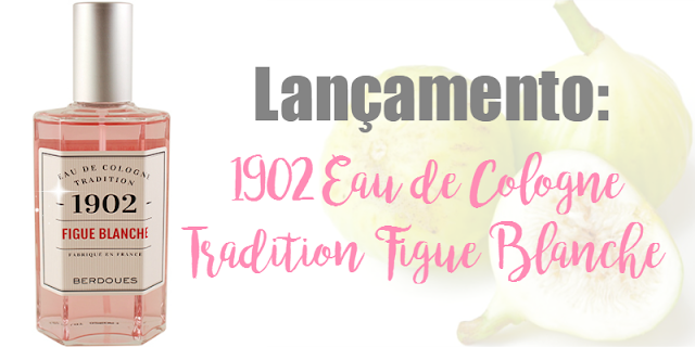 1902 EAU COLOGNE TRADITION FIGUE BLANCHE