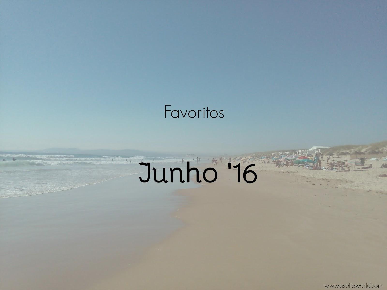 Favoritos Junho 2016