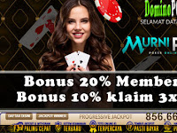 Bonus Deposit IDN 50.000 & Bonus 10.000 dari MURNI POKER