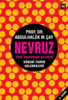 Abdulhaluk M. Çay - Nevruz Türk Ergenekon Bayramı