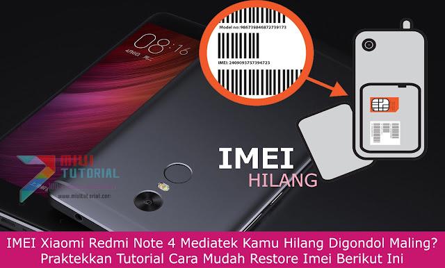 IMEI Xiaomi Redmi Note 4 Mediatek Kamu Hilang Digondol Maling? Praktekkan Tutorial Cara Mudah Restore Imei Berikut Ini
