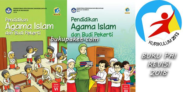 pada kesempatan kali ini kami akan berbagi buku Pendidikan Agama Islam dan Budi Pekerti u Buku PAI dan Budi Pekerti Kelas 3 dan 6 Kurikulum 2013 Revisi 2018