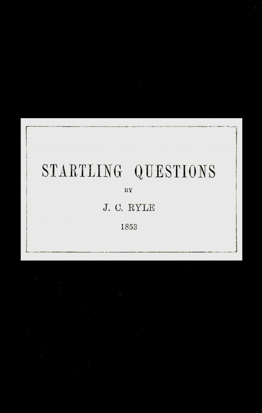 J. C. Ryle-Startling Questions-