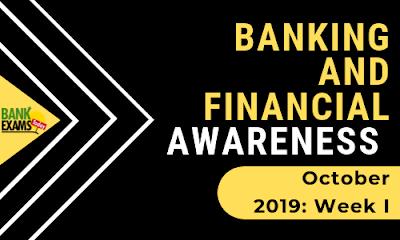 Banking and Financial Awareness October 2019: Week I