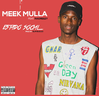 Meek Mulla feat Inadreezy - Estado Social