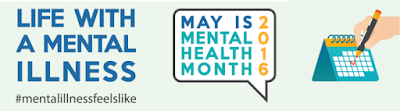 Life with Mental Illness.  May is Mental Health Month.  #mentalillnessfeelslike