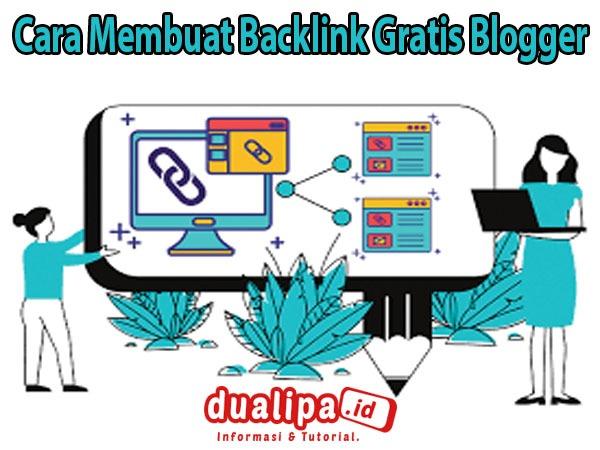 Cara Membuat Backlink Gratis Blogger