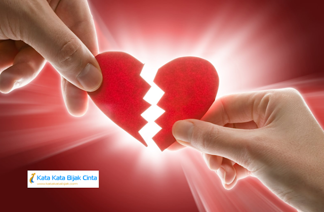 Kata Kata Bijak Cinta Patah Hati Karena Cinta