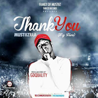MUSIC ALERT!!!  Thank You - Mustiiz Raja