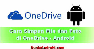 Cara menyimpan dan backup File di OneDrive dari HP Android