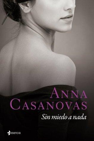Sin miedo a nada de Anna Casanovas