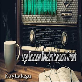 Kumpulan Lagu Kenangan Nostalgia Indonesia Terbaik