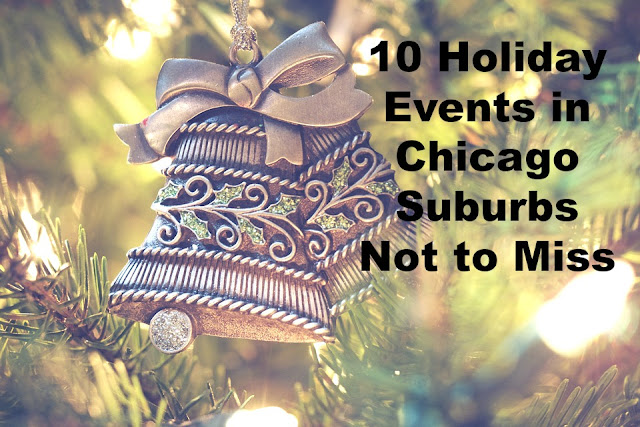 10 Holiday Events in the Chicago Suburbs Not to Miss