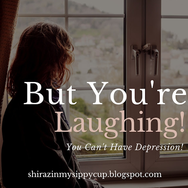 But You're Laughing! You Can't Have Depression! #depressionawareness #depression #parenting