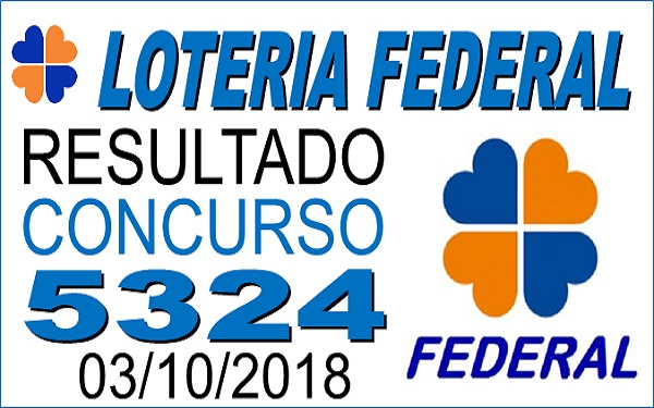 Resultado da Loteria Federal concurso 5324 de 03/10/2018 (Imagem: Informe Notícias)