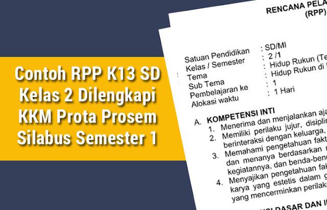 Contoh RPP K13 SD Kelas 2 Dilengkapi KKM Prota Prosem Silabus Semester 1