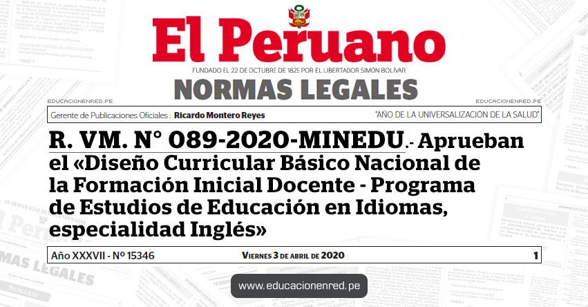 R. VM. N° 089-2020-MINEDU.- Aprueban el «Diseño Curricular Básico Nacional de la Formación Inicial Docente - Programa de Estudios de Educación en Idiomas, especialidad Inglés»