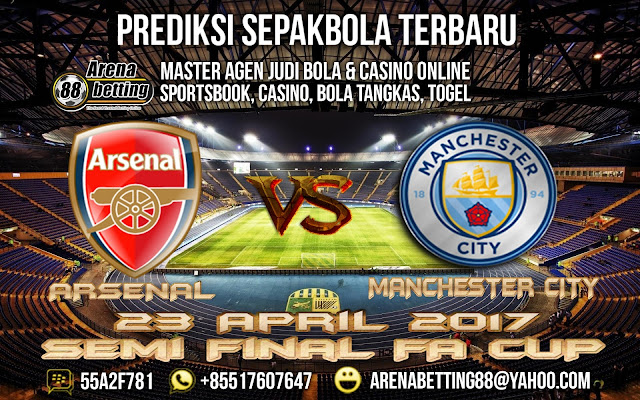 Prediksi Arsenal vs Manchester City 23 April 2017 Semi Final FA CUP