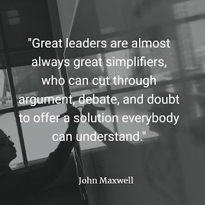 Great leaders are almost always great simplifiers