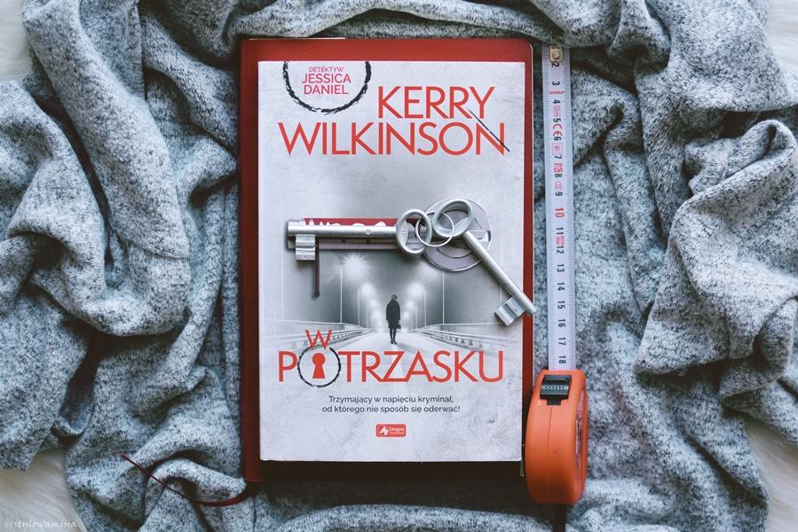 WPotrzasku, KerryWilkinson, WydawnictwoDragon, kryminał, WielkaBrytania, opowiadanie, recenzja,
