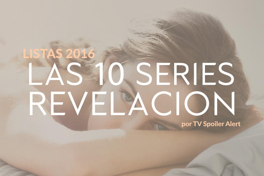 Las 10 series revelación de 2016