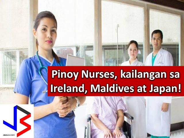 Ireland, Maldives, and Japan are looking for Filipino nurses.  Through Philippine Overseas Employment Administration (POEA) licensed agency, - ABBA Personnel Services Inc, announces that Ireland is looking for staff nurses intended for University Hospital Waterford and South Tippery General Hospital.  The two hospitals are part of Health Service Executives (HSE), an organization being managed by Minister for Health in Ireland.  Abba Personnel Services is in partnership with Kate Cowhig International Healthcare Recruitment (KCR) which specializes in the recruitment of registered nurses in Ireland, London, and throughout the UK.