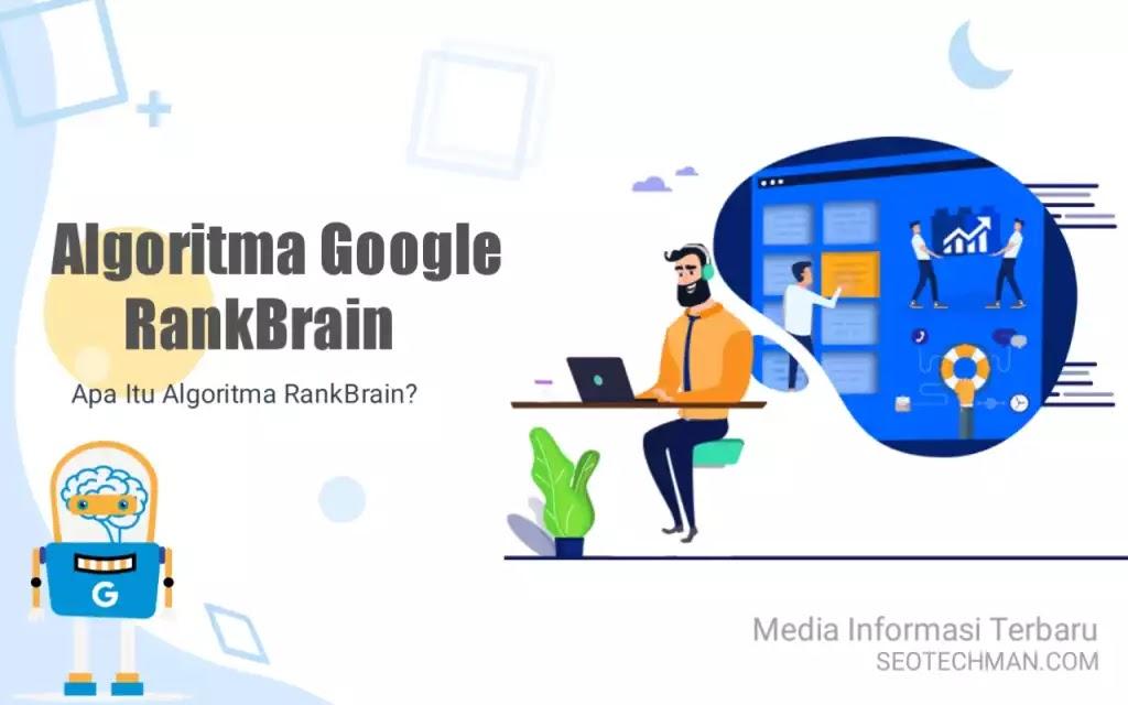 Apa Itu Algoritma RankBrain? Memahami Lebih Jauh Tentang Algoritma Google RankBrain