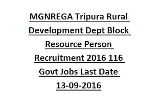 MGNREGA Tripura Rural Development Department Block Resource Person (BRP) Recruitment Notification 2016 116 Govt Jobs Last Date 13-09-2016