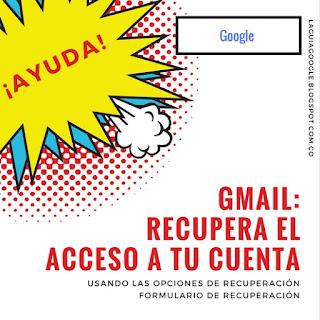 Como recuperar el acceso a tu cuenta Gmail