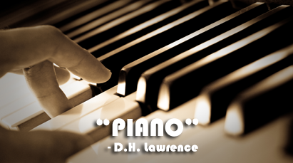 Piano word meanings translation in nepali dhan rajs blog piano is written by david herbert lawrence who was born on 11 september 1885ad he died on 2 march 1930ad he was an english novelist poet playwright stopboris Gallery