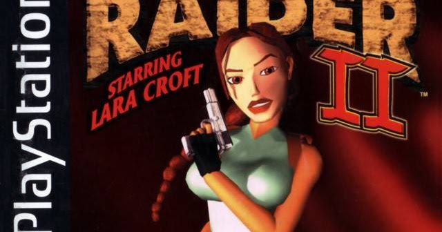 Of Swords And Joysticks Now Playing Tomb Raider Ii