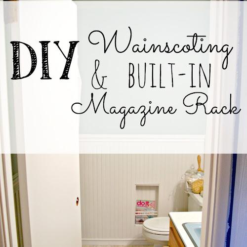 Main Bathroom Redo - DIY Wainscoting & Built-In Magazine Rack