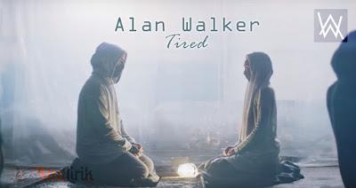 Arti dan Makna Lirik Lagu Tired Alan Walker Terjemahan