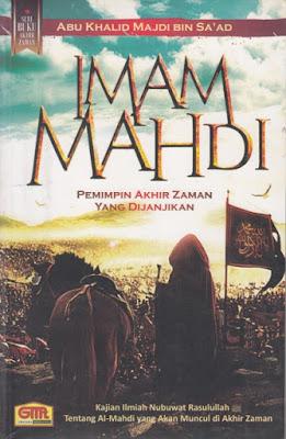 Imam Mahdi Pemimpin Akhir Zaman yang Dijanjikan