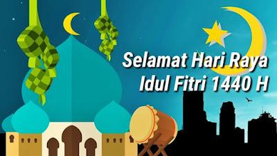 Selamat Hari Raya Idul Fitri 1440 H / Tahun 2019