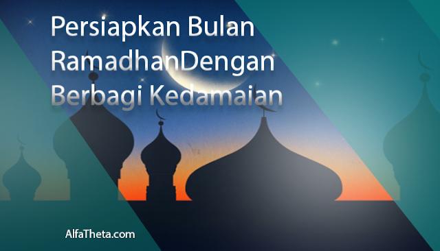 Siapkan Bulan Ramadhan Dengan Berbagi Kedamaian