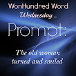 WonHundred Word Wednesday: The Old Woman