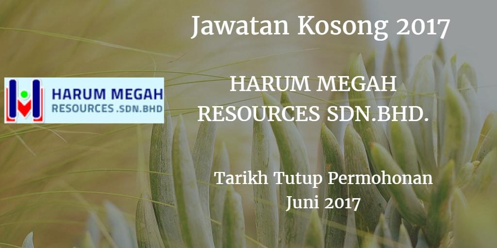 Jawatan Kosong HARUM MEGAH RESOURCES SDN.BHD Juni 2017