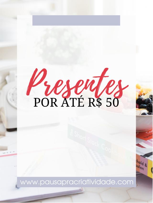Presentes baratos por até 50 reais