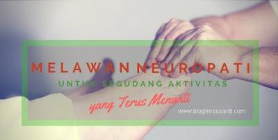 Melawan Neuropati untuk Segudang Aktivitas yang Terus Menanti