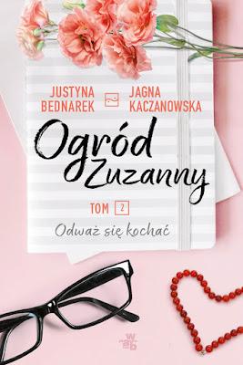 Ogród Zuzanny. Tom 2. Odważ się kochać - Bednarek Justyna, Kaczanowska Jagna  -recenzja