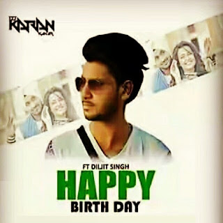 Happy Birthday ( Diljit Dhosanjh Mix ) By Dj Karan Kahar