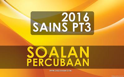 Koleksi Soalan Percubaan Sains PT3 2016