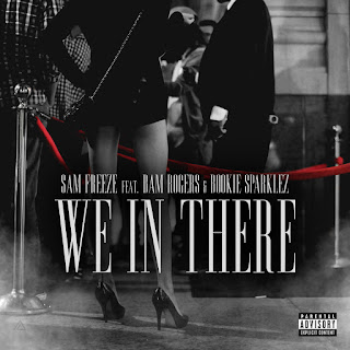 New Music Sam Freeze – We In There