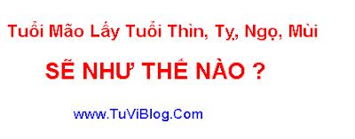 Tuoi Mao lay tuoi Thin Ty Ngo Mui
