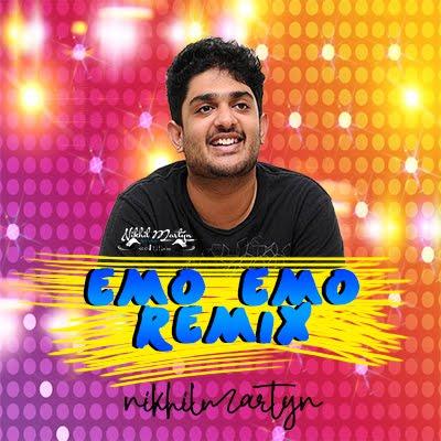 Emo Emo Remix Dj Nikhil Martyn X Sid Sriram