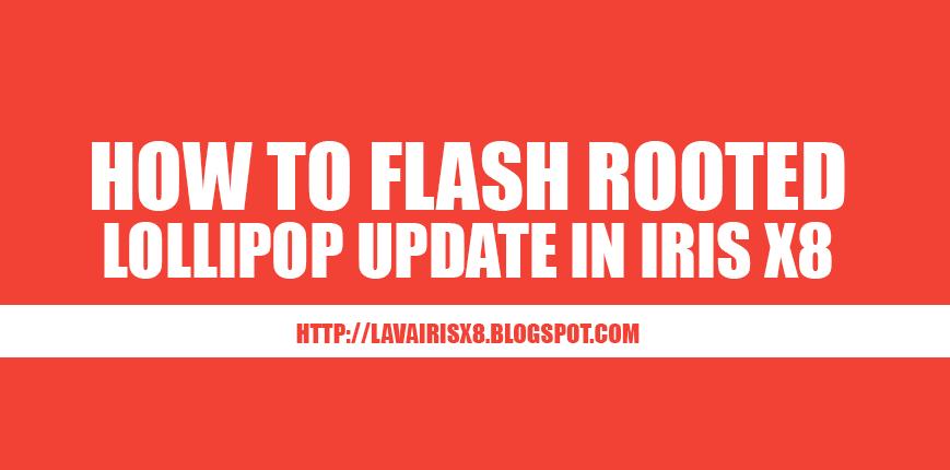 How to Root Lava Iris X8 Lollipop