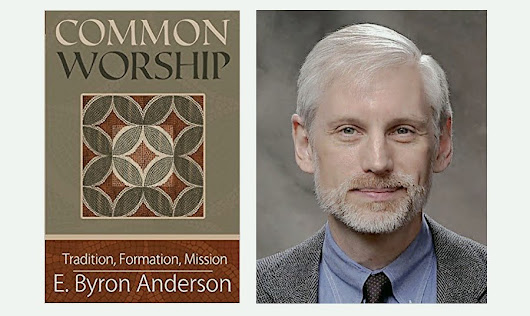 Ep 68: E. Byron Anderson on his book Common Worship