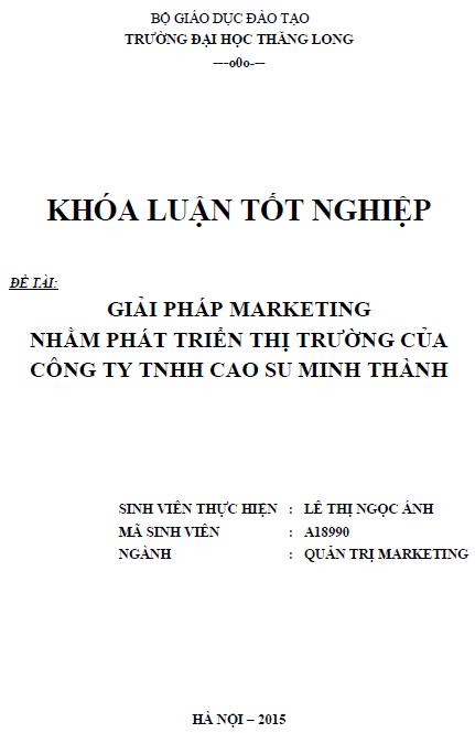 Giải pháp Marketing nhằm phát triển thị trường của Công ty TNHH Cao su Minh Thành