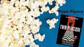23 fev, 16h: Papo Pipoca - Os Últimos Dias de Laura Palmer